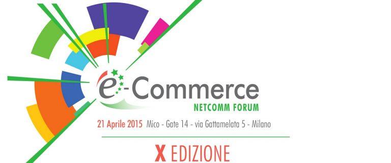 Netcomm Forum 2015: Mobile, Big Data e Omni-canalità al centro della discussione