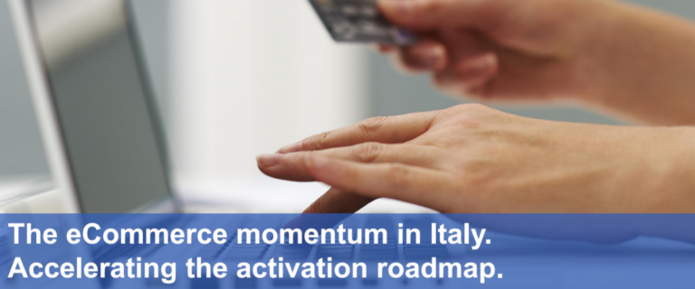 The eCommerce momentum in Italy: accelerating the activation Roadmap