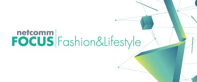 Netcomm Focus Fashion & Lifestyle: nel 2018 crescono consumatori e spesa online per abbigliamento e accessori